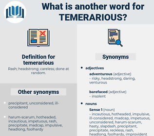 temerarious, synonym temerarious, another word for temerarious, words like temerarious, thesaurus temerarious