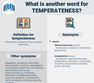 temperateness, synonym temperateness, another word for temperateness, words like temperateness, thesaurus temperateness