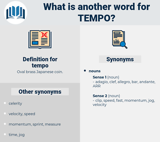 tempo, synonym tempo, another word for tempo, words like tempo, thesaurus tempo