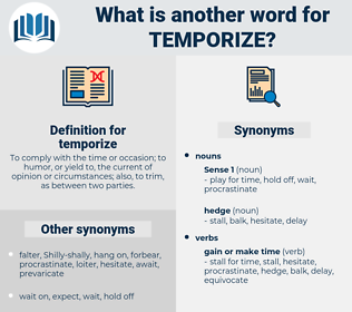 temporize, synonym temporize, another word for temporize, words like temporize, thesaurus temporize