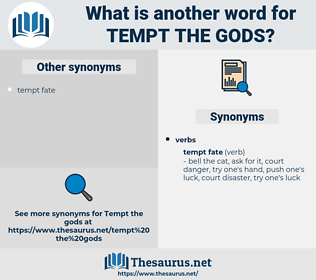 tempt the gods, synonym tempt the gods, another word for tempt the gods, words like tempt the gods, thesaurus tempt the gods