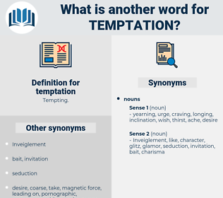 temptation, synonym temptation, another word for temptation, words like temptation, thesaurus temptation