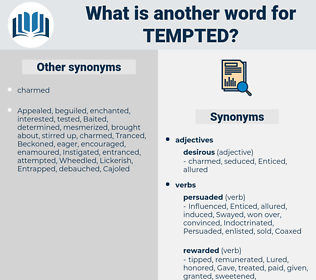 Tempted, synonym Tempted, another word for Tempted, words like Tempted, thesaurus Tempted