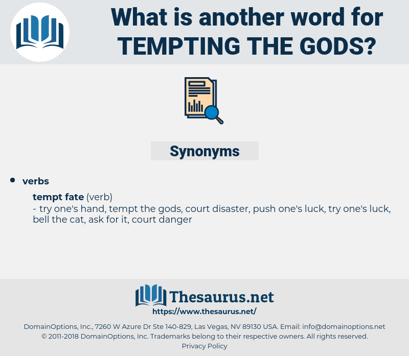 tempting the gods, synonym tempting the gods, another word for tempting the gods, words like tempting the gods, thesaurus tempting the gods