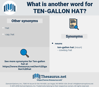 ten-gallon hat, synonym ten-gallon hat, another word for ten-gallon hat, words like ten-gallon hat, thesaurus ten-gallon hat