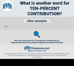 ten-percent contribution, synonym ten-percent contribution, another word for ten-percent contribution, words like ten-percent contribution, thesaurus ten-percent contribution
