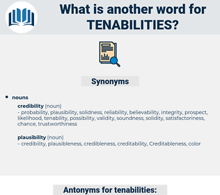 tenabilities, synonym tenabilities, another word for tenabilities, words like tenabilities, thesaurus tenabilities