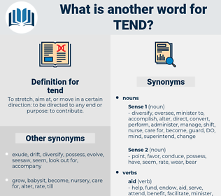 tend, synonym tend, another word for tend, words like tend, thesaurus tend
