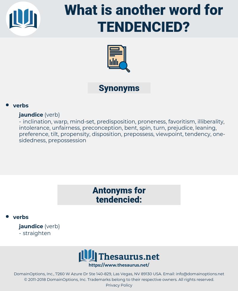 tendencied, synonym tendencied, another word for tendencied, words like tendencied, thesaurus tendencied