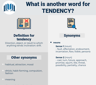 tendency, synonym tendency, another word for tendency, words like tendency, thesaurus tendency