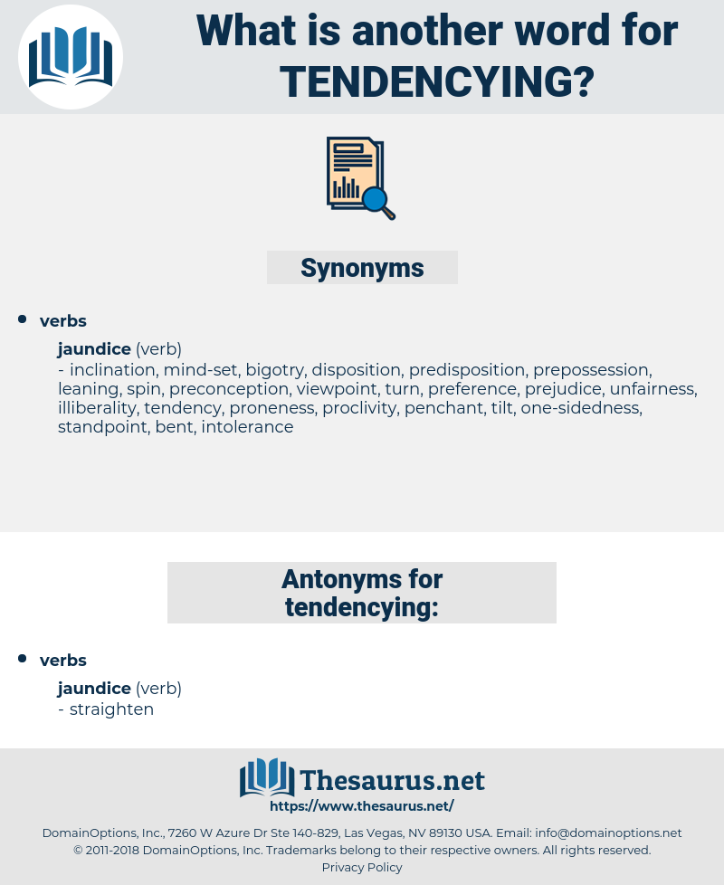 tendencying, synonym tendencying, another word for tendencying, words like tendencying, thesaurus tendencying