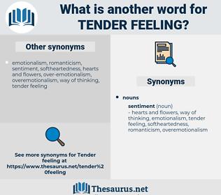 tender feeling, synonym tender feeling, another word for tender feeling, words like tender feeling, thesaurus tender feeling