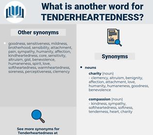 tenderheartedness, synonym tenderheartedness, another word for tenderheartedness, words like tenderheartedness, thesaurus tenderheartedness