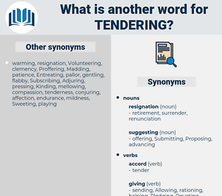 Tendering, synonym Tendering, another word for Tendering, words like Tendering, thesaurus Tendering