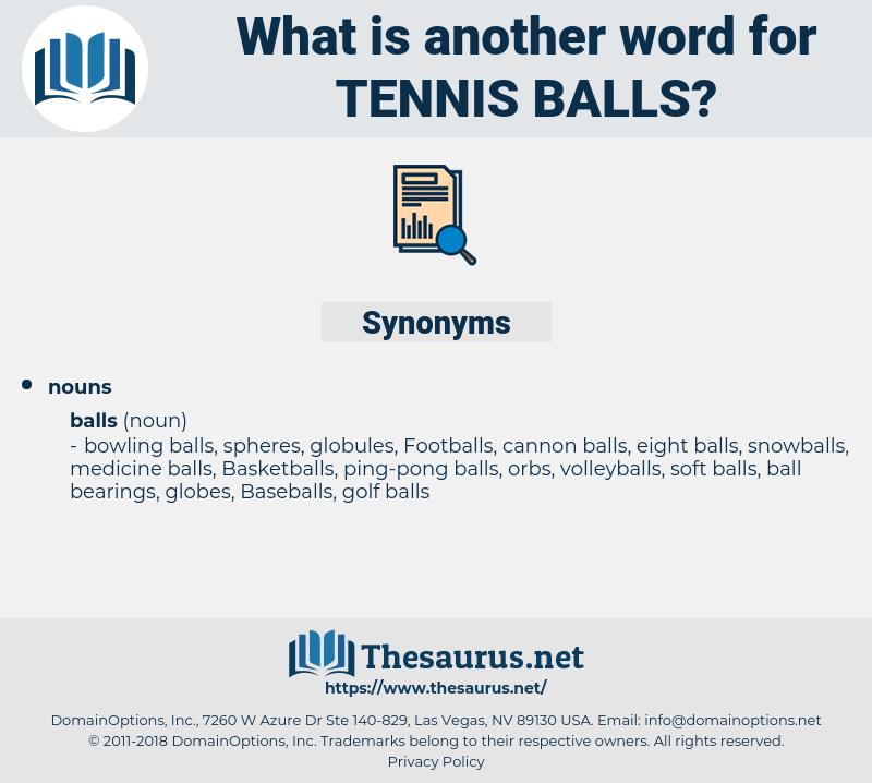 tennis balls, synonym tennis balls, another word for tennis balls, words like tennis balls, thesaurus tennis balls