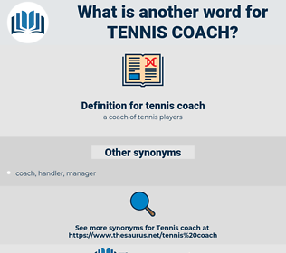 tennis coach, synonym tennis coach, another word for tennis coach, words like tennis coach, thesaurus tennis coach