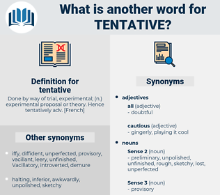 tentative, synonym tentative, another word for tentative, words like tentative, thesaurus tentative