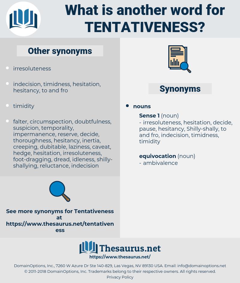tentativeness, synonym tentativeness, another word for tentativeness, words like tentativeness, thesaurus tentativeness