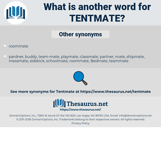 tentmate, synonym tentmate, another word for tentmate, words like tentmate, thesaurus tentmate