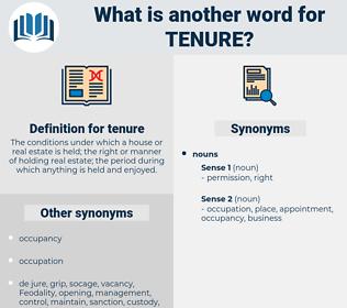 tenure, synonym tenure, another word for tenure, words like tenure, thesaurus tenure