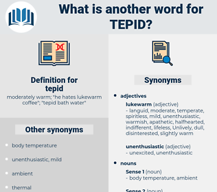 tepid, synonym tepid, another word for tepid, words like tepid, thesaurus tepid