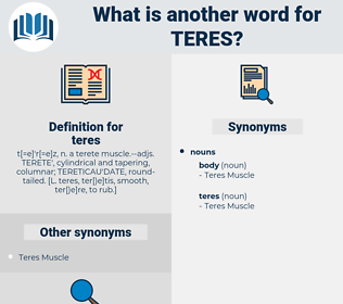 teres, synonym teres, another word for teres, words like teres, thesaurus teres