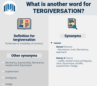 tergiversation, synonym tergiversation, another word for tergiversation, words like tergiversation, thesaurus tergiversation