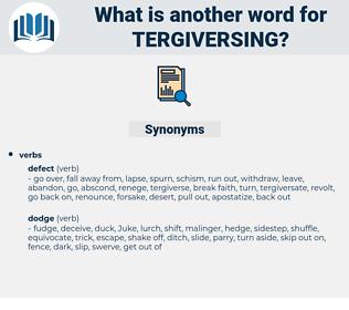 tergiversing, synonym tergiversing, another word for tergiversing, words like tergiversing, thesaurus tergiversing