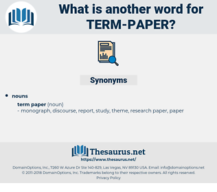 term paper, synonym term paper, another word for term paper, words like term paper, thesaurus term paper