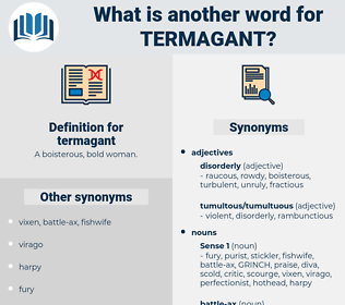 termagant, synonym termagant, another word for termagant, words like termagant, thesaurus termagant