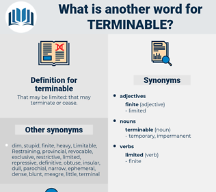 terminable, synonym terminable, another word for terminable, words like terminable, thesaurus terminable