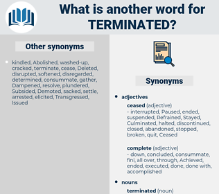 terminated, synonym terminated, another word for terminated, words like terminated, thesaurus terminated