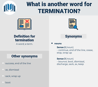 termination, synonym termination, another word for termination, words like termination, thesaurus termination