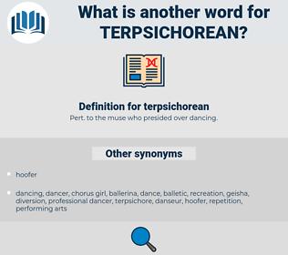 terpsichorean, synonym terpsichorean, another word for terpsichorean, words like terpsichorean, thesaurus terpsichorean