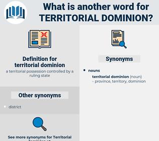 territorial dominion, synonym territorial dominion, another word for territorial dominion, words like territorial dominion, thesaurus territorial dominion
