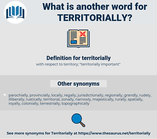 territorially, synonym territorially, another word for territorially, words like territorially, thesaurus territorially