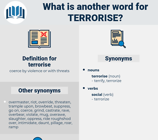 terrorise, synonym terrorise, another word for terrorise, words like terrorise, thesaurus terrorise