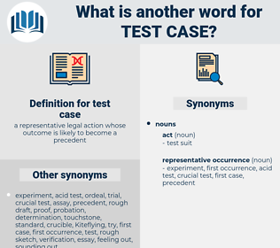 test case, synonym test case, another word for test case, words like test case, thesaurus test case