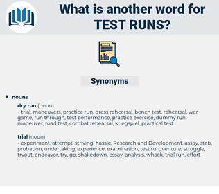 test runs, synonym test runs, another word for test runs, words like test runs, thesaurus test runs