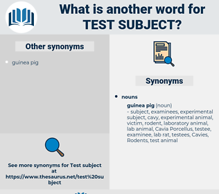 test subject, synonym test subject, another word for test subject, words like test subject, thesaurus test subject