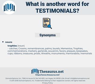 testimonials, synonym testimonials, another word for testimonials, words like testimonials, thesaurus testimonials