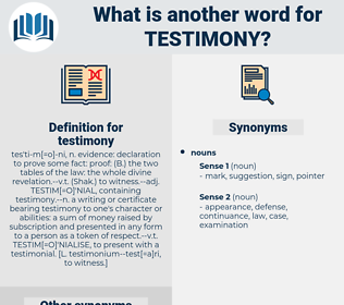 testimony, synonym testimony, another word for testimony, words like testimony, thesaurus testimony