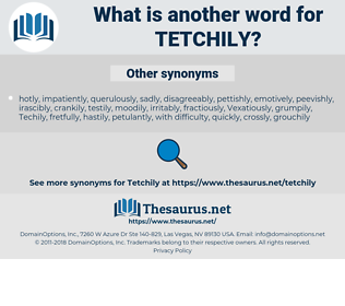 tetchily, synonym tetchily, another word for tetchily, words like tetchily, thesaurus tetchily
