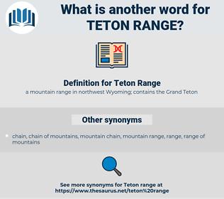 Teton Range, synonym Teton Range, another word for Teton Range, words like Teton Range, thesaurus Teton Range