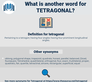 tetragonal, synonym tetragonal, another word for tetragonal, words like tetragonal, thesaurus tetragonal