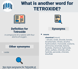 Tetroxide, synonym Tetroxide, another word for Tetroxide, words like Tetroxide, thesaurus Tetroxide