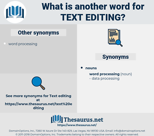 text editing, synonym text editing, another word for text editing, words like text editing, thesaurus text editing
