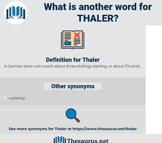 Thaler, synonym Thaler, another word for Thaler, words like Thaler, thesaurus Thaler