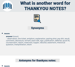 thankyou notes, synonym thankyou notes, another word for thankyou notes, words like thankyou notes, thesaurus thankyou notes