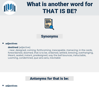 that is be, synonym that is be, another word for that is be, words like that is be, thesaurus that is be